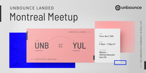 Unbounce Landed: Montreal Meetup
