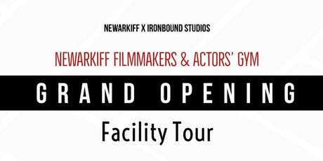 NEWARKIFF FILMMAKERS & ACTORS GYM GRAND OPENING FACILITY TOUR tickets