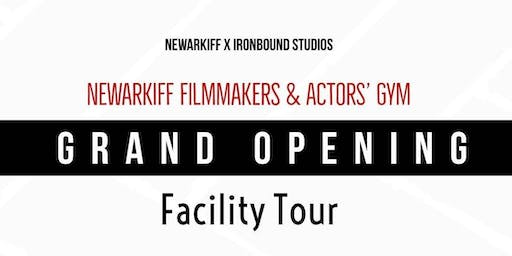 NEWARKIFF FILMMAKERS & ACTORS GYM GRAND OPENING FACILITY TOUR