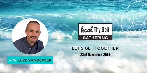 Heal Thy Self Gathering - Brisbane