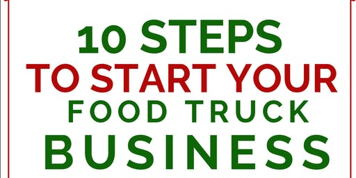 10 Steps to start your FOOD TRUCK business!