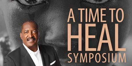 A TIME TO HEAL Symposium|Meet & Greet|Book Signing w/ Dr. Mathew Knowles tickets