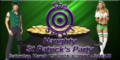 Naughty St.Paddy's Day Party at The SPOTT