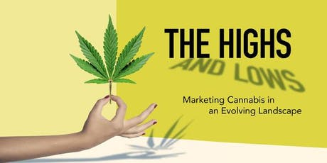 Highs and Lows - Marketing Cannabis in an Evolving Landscape tickets