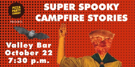 PIZZA PARTY COMEDY Presents: SUPER SCARY CAMPFIRE STORIES tickets