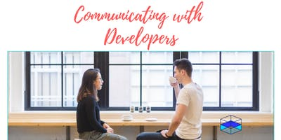 How To Communicate with Developers - Coffee & Doughnuts Provided!