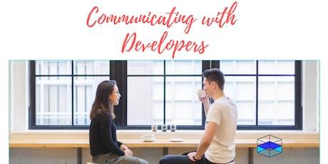 How To Communicate with Developers - Coffee & Doughnuts Provided! tickets