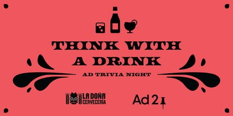 Think with a Drink - Ad Trivia Night tickets