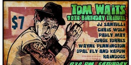 Tom Waits Birthday Tribute TIX AT DOOR tickets