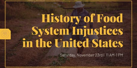 History of Food System Injustices in the United States tickets