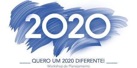 Quero um 2020 diferente! | Workshop de Planejamento ingressos