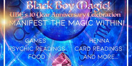 Black Boy Magic: UBE's10 Year Anniversary Celebration tickets
