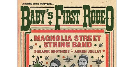 Baby's First Rodeo w/Magnolia St. String Band / Squawk Brothers + more tickets