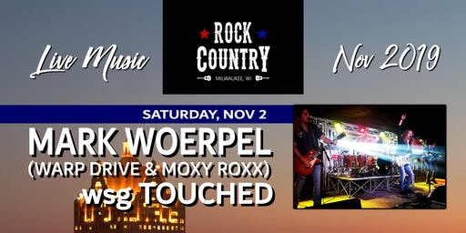Mark Woerpel (Warp Drive, Moxy Roxx) & Touched at Rock Country!