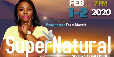 Supernatural Sisters: Awakening the Prophetess in You! tickets