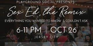 Playground Social Presents: Sex Ed