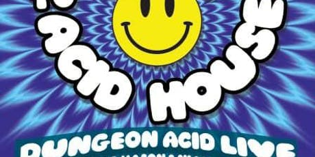 Lets Go Back to Acid with Dungeon Acid (live) tickets