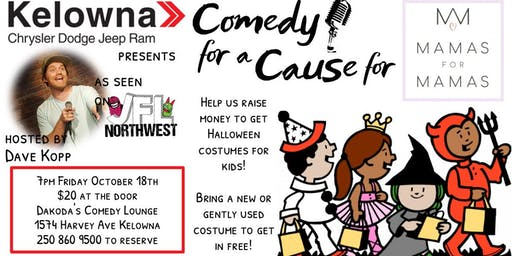Kelowna Chrysler presents Comedy for a Cause for Mamas for Mamas