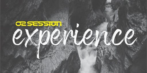 O² Session: Experience
