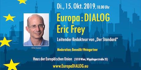 Europa : DIALOG mit Eric Frey Tickets