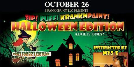 HALLOWEEN! Sip! Puff! KranknPaint! tickets