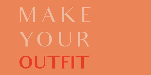 MAKE YOUR OUTFIT por Paulina Molina