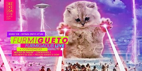 17/10 - FESTA: FURMIGUETO NO ESTÚDIO BIXIGA ingressos