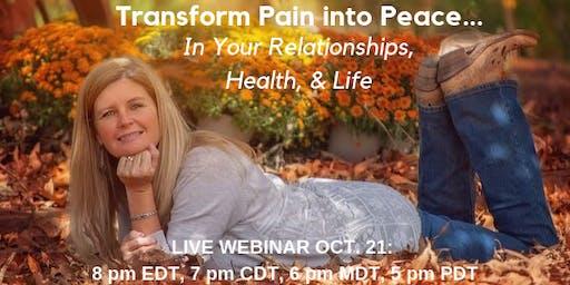 Transform Pain into Peace LIVE WEBINAR - Portland