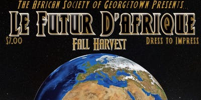African Society of Georgetown Fall Harvest Dinner: Le Futur D'Afrique