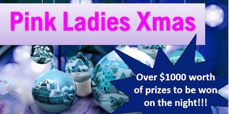 Pink Ladies Xmas tickets