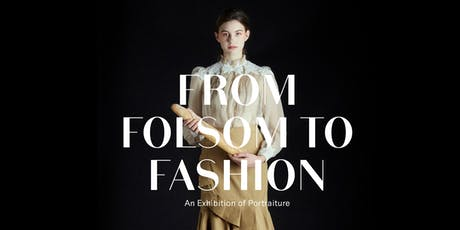 From Folsom To Fashion-An Exhibition of Portraiture tickets
