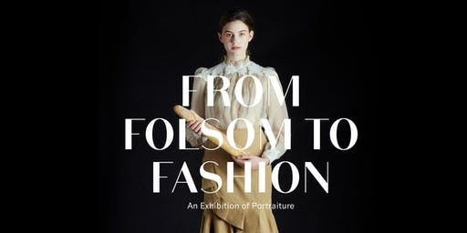From Folsom To Fashion-An Exhibition of Portraiture