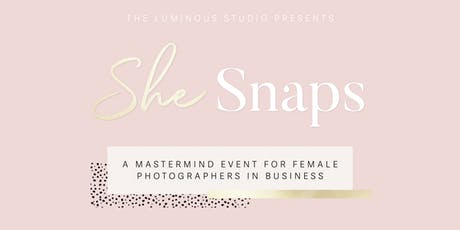She Snaps - Mastermind Event for Female Photographers in Business tickets