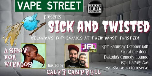 Vape Street presents Sick & Twisted Comedy Night