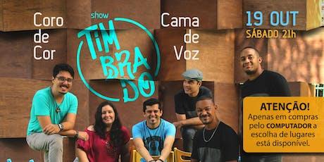 Cama de Voz + Coro de Cor no show TIMBRADO ingressos