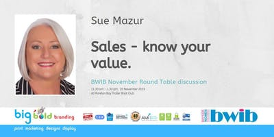 BWIB Round Table.  Sales - Know your value.