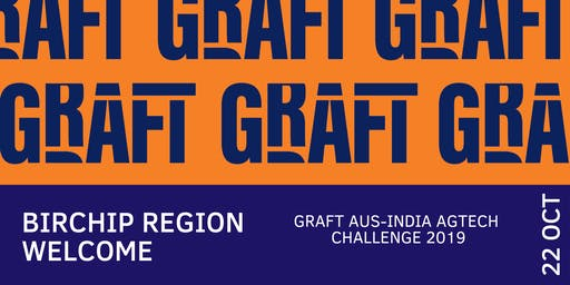 Birchip Regional Welcome: Graft Aus-India AgTech Challenge 2019 (BCG)