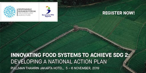 Special Edition: Responsible Business Forum on Food and Agriculture, Jakarta 2019