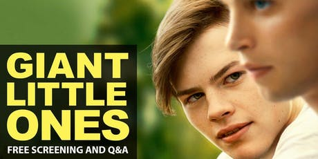 Giant Little Ones - Free Screening and Q&A with the director tickets