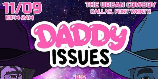 Daddy Issues DFW * DJ Stetra & Gelousy *