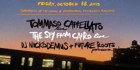 Tommaso Cappellato, Nickodemus & Future Roots, The Spy from Cairo tickets