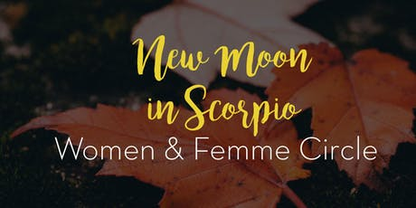 New Moon in Scorpio: Women & Femme Circle tickets
