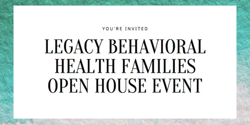 Legacy Behavioral Health Families Open House Event