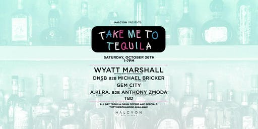 Take Me To Tequila- Day Party