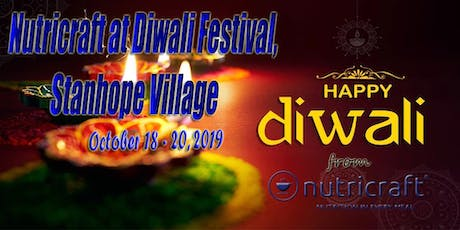 Nutricraft Celebrating Diwali at Stanhope Village,18th to 20th October 2019 tickets