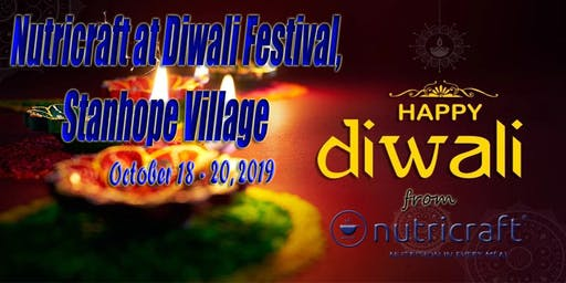 Nutricraft Celebrating Diwali at Stanhope Village,18th to 20th October 2019