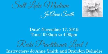 REIKI LEVEL I CERTIFICATION WITH SALT LAKE MEDIUM, JO'ANNE SMITH & BRANDON BOLINDER REIKI MASTERS/TEACHERS tickets