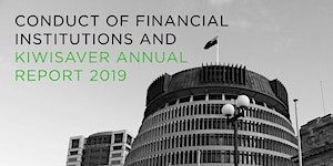 Conduct of Financial Institutions and KiwiSaver Annual...