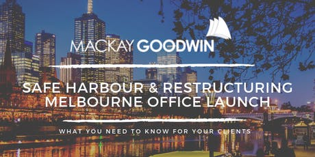Mackay Goodwin Office Launch - Safe Harbour & Restructuring Seminar tickets