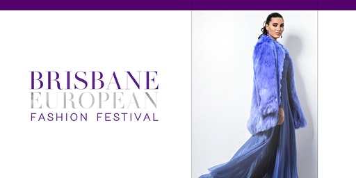 Brisbane European Fashion Festival 2020